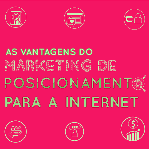 As vantagens do marketing de posicionamento para internet